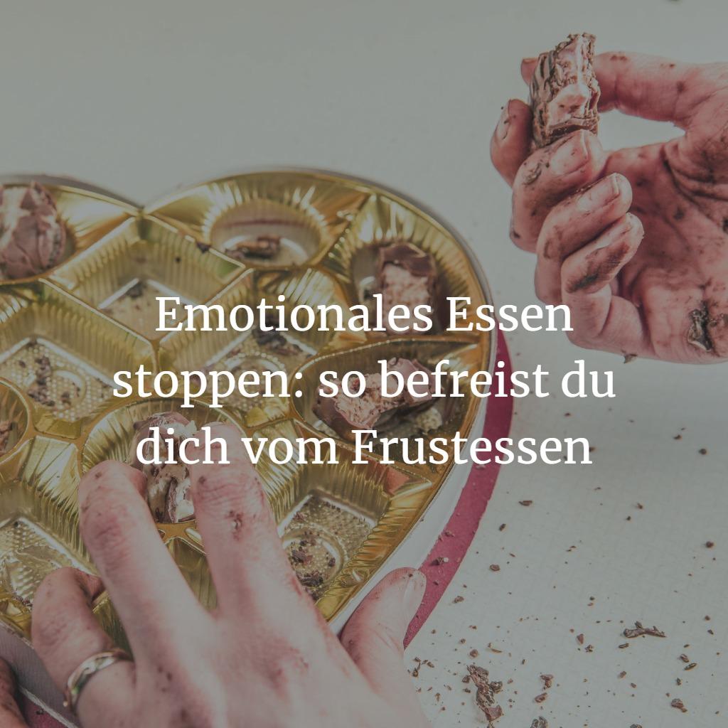 emotionales essen 1024x1024 - Emotionales Essen stoppen: so befreist du dich vom Frustessen